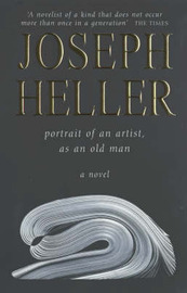 Portrait of an Artist, as an Old Man by Joseph Heller image