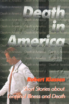 Death in America: Short Stories about Terminal Illness and Death by Robert Klassen image