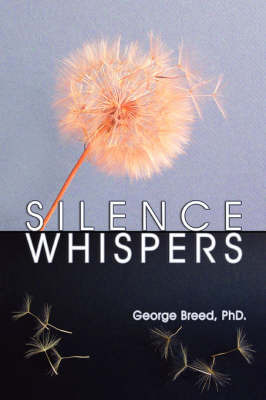 Silence Whispers by George Breed Phd image