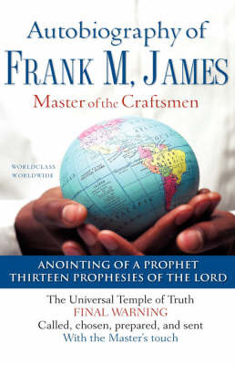 The Autobiography of Frank M. James by Frank M. James