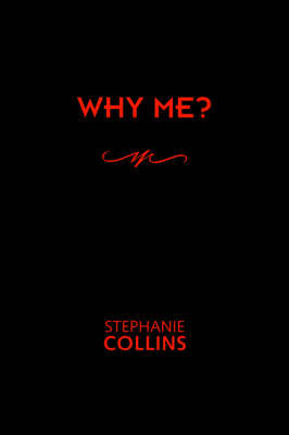 Why Me? by Stephanie Collins