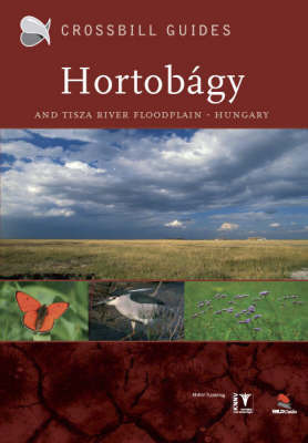 The Nature Guide to the Hortobagy and Tisza River Floodplain, Hungary: No. 7 by Dirk Hilbers