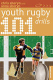 101 Youth Rugby Drills by Chris Sheryn