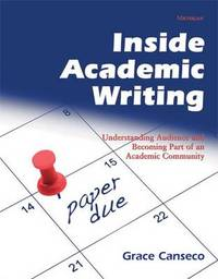 Inside Academic Writing by Grace Canseco
