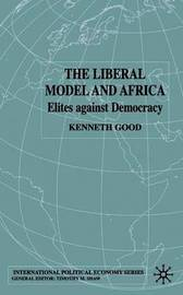 The Liberal Model and Africa by Kenneth Good
