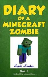 Diary of a Minecraft Zombie Book 1 by Zack Zombie