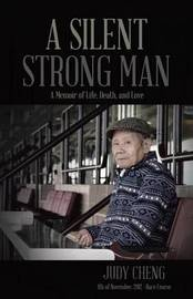 A Silent Strong Man by Judy Cheng