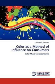 Color as a Method of Influence on Consumers by Gulnara Z. Karimova