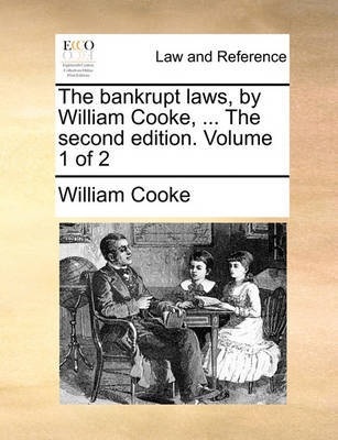 The Bankrupt Laws, by William Cooke, ... the Second Edition. Volume 1 of 2 by William Cooke image