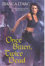 One Bitten, Twice Dead by Bianca D'Arc image