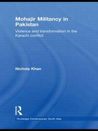 Mohajir Militancy in Pakistan by Nichola Khan image