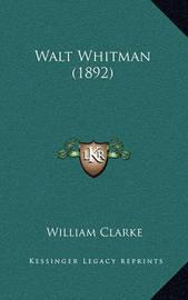 Walt Whitman (1892) by William Clarke