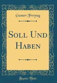 Soll Und Haben (Classic Reprint) by Gustav Freytag