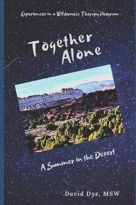 Together Alone by David A Dye