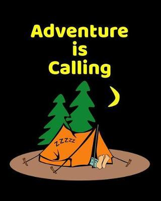 Adventure Is Calling by James Camper
