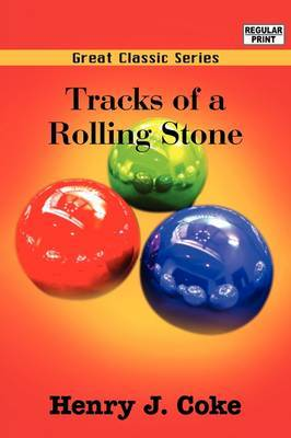 Tracks of a Rolling Stone by Henry J Coke image