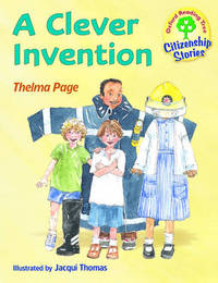 Oxford Reading Tree: Stages 9-10: Citizenship Stories: Book 2: a Clever Invention by Thelma Page image