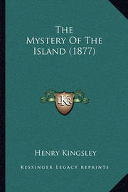 The Mystery of the Island (1877) by Henry Kingsley