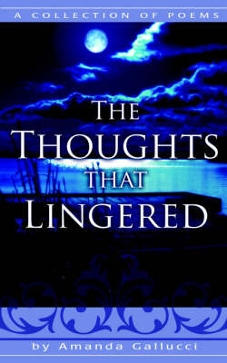 The Thoughts That Lingered by Amanda Gallucci