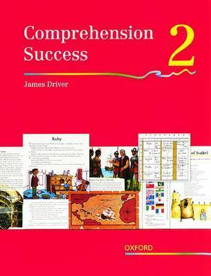 Comprehension Success: Level 2: Pupils' Book 2 by James Driver