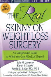 REAL Skinny on Weight Loss Surgery: An Indispensable Guide to What You Can REALLY Expect!! by Julie M. Janeway image