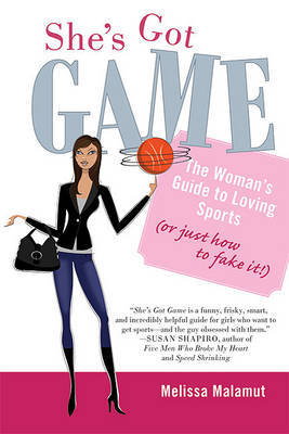 She's Got Game by Melissa Malamut