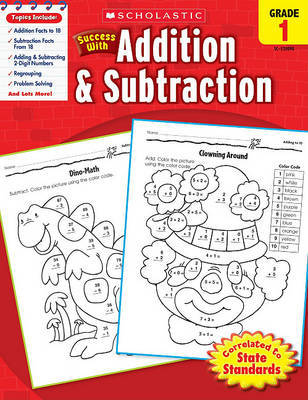 Scholastic Success with Addition & Subtraction, Grade 1 by Scholastic