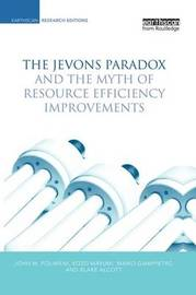 The Jevons Paradox and the Myth of Resource Efficiency Improvements by John M Polimeni