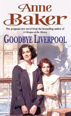 Goodbye Liverpool by Anne Baker image