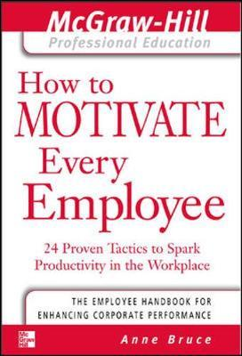 How to Motivate Every Employee by Anne Bruce image