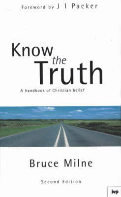 Know the Truth by Bruce Milne