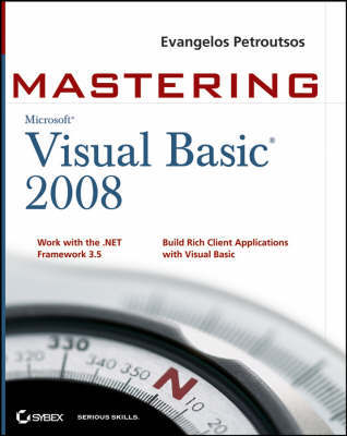 Mastering Microsoft Visual Basic 2008 by Evangelos Petroutsos