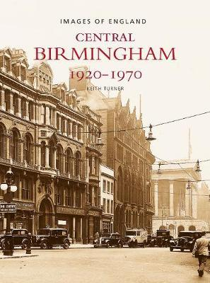 Central Birmingham 1920-1970 by Keith Turner