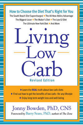 Living Low Carb: Controlled-Carbohydrate Eating for Long-Term Weight Loss by Jonny Bowden image