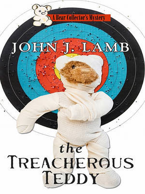 The Treacherous Teddy by John J Lamb image