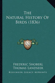 The Natural History of Birds (1836) by Frederic Shoberl