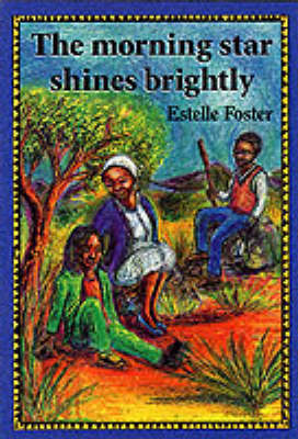 De Morning Star Shines Brightly by Estelle Foster
