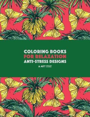 Coloring Books For Relaxation by Art Therapy Coloring