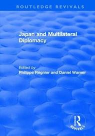 Japan and Multilateral Diplomacy by Philippe Regnier