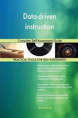 Data-Driven Instruction Complete Self-Assessment Guide by Gerardus Blokdyk