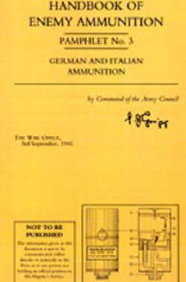 Handbook of Enemy Ammunition Pamphlet: No. 3 by War Office