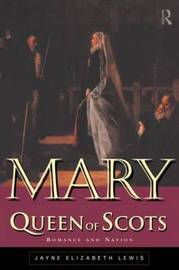 Mary Queen of Scots by Jayne Lewis image