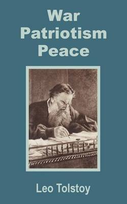 War - Patriotism - Peace by Leo Nikolayevich Tolstoy image