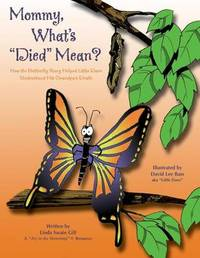 Mommy, What's Died Mean? by Linda Swain Gill