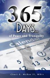 365 Days of Peace and Tranquility by Charl E McRae II