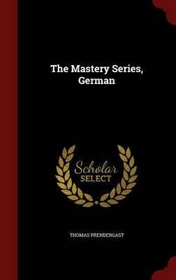 The Mastery Series, German by Thomas Prendergast image