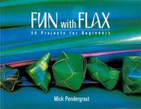 Fun with Flax: 50 Projects for Beginners by Mick Pendergrast image