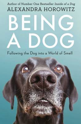 Being a Dog by Alexandra Horowitz