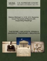 Detore (Michael ) V. U.S. U.S. Supreme Court Transcript of Record with Supporting Pleadings by Theodore L Malatesta