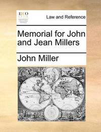 Memorial for John and Jean Millers by John Miller